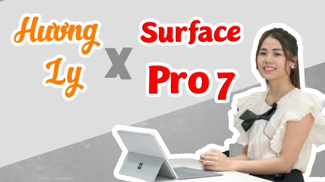 Vì sao Ngọc nữ Cover Hương Ly chọn Surface Pro 7?